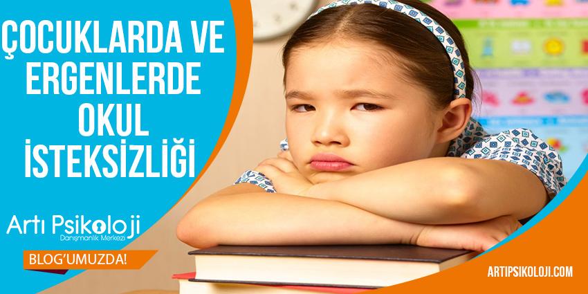 Çocuklarda ve Ergenlerde Okul İsteksizliği, Artı Psikoloji