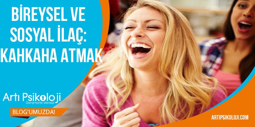 Bireysel ve Sosyal İlaç: Kahkaha Atmak 9