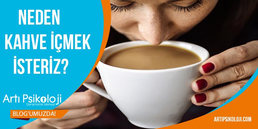 Neden Kahve İçmek İsteriz? 1
