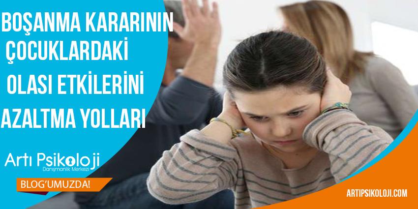 Boşanma Kararının Çocuklardaki Olası Etkilerini Azaltma Yolları, Artı Psikoloji