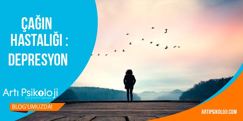 Çağın Hastalığı : Depresyon, Artı Psikoloji