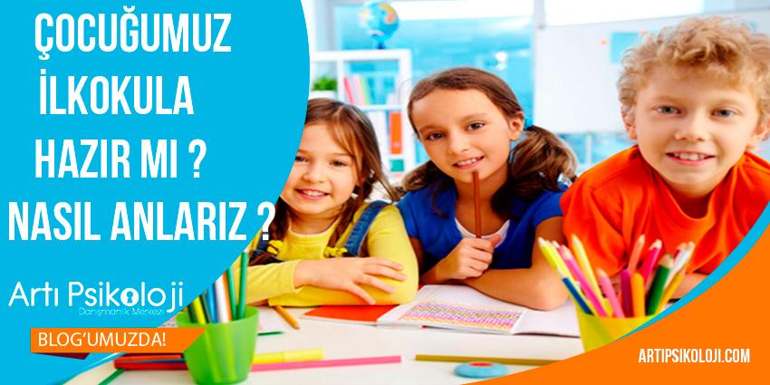 Çocuğumuz İlkokula Hazır mı? Nasıl Anlarız?, Artı Psikoloji