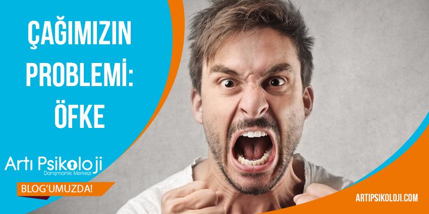 Çağımızın Problemi: Öfke, Artı Psikoloji
